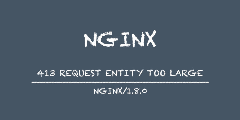 How to Fix 413 Request Entity Too Large? – AtulHost