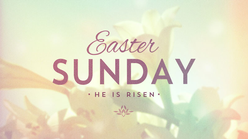Easter Sunday: He is Risen
